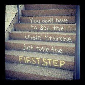 You don't have to see thewhole startcase.  Just take the first step.