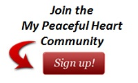 Join the My Peaceful Heart Community - Click Sign Up