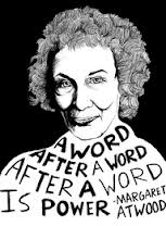 """A word after a word after a word is power"" - Margaret Atwood"