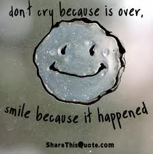 Dont Cry Because Its Over Smile Because It Happened Dr Suess
