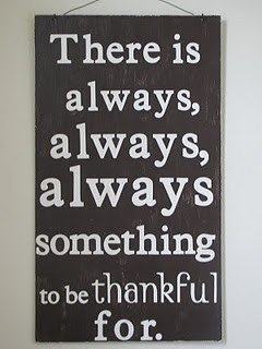 There is always, always, always something to be thankful for