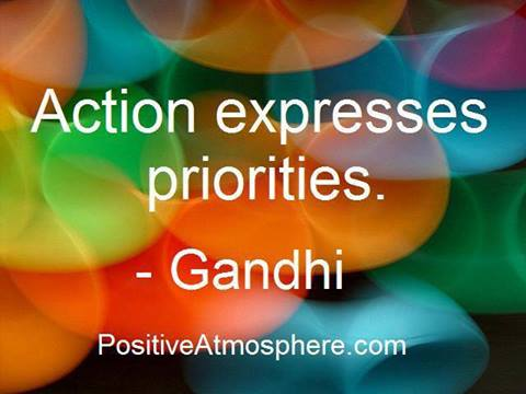 Action expresses priorities - Gandhi