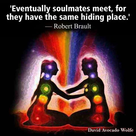 Eventually soulmates meet for they have the same hiding place - Robert Brault
